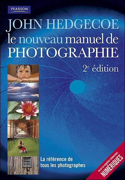 Le Nouveau Manuel de Photographie 2de édition – J. Hedgecoe