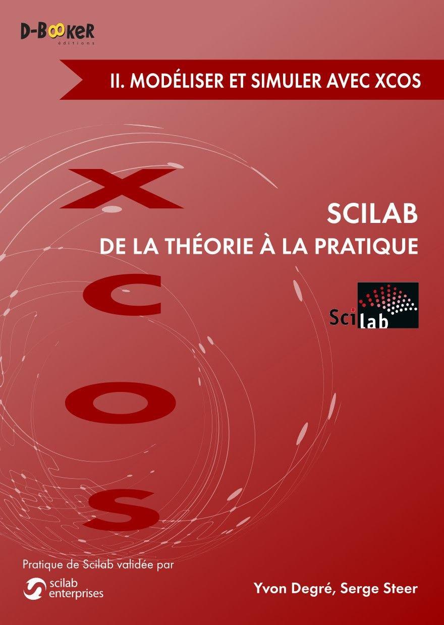 Scilab : De la théorie à la pratique - 2. Modéliser et simuler avec Xcos