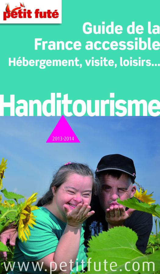 Handitourisme 2013-2014 Petit Futé (avec photos et avis des lecteurs)