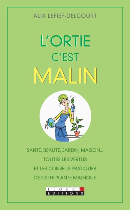 L'ortie, c'est malin - Alix Lefief-Delcourt