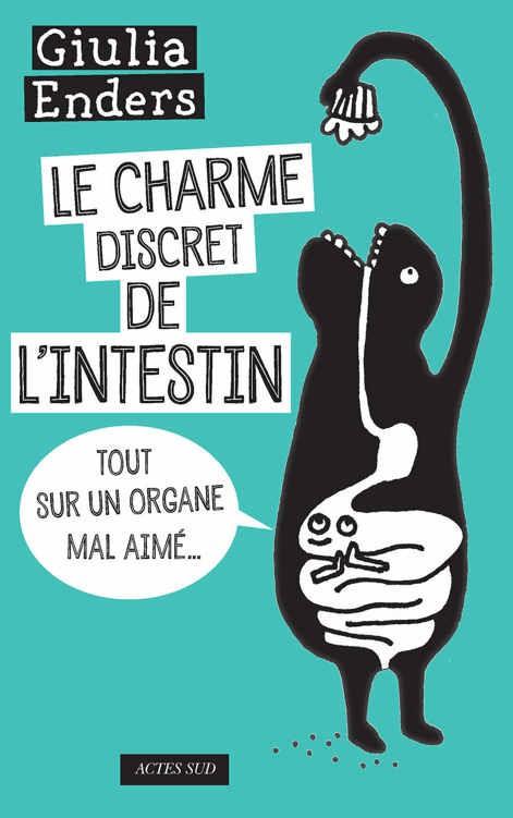 Le charme discret de l'intestin : Tout sur un organe mal aimé [2015] [EPUB/PDF]