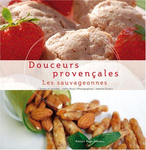 Douceurs provençales : Les sauvageonnes