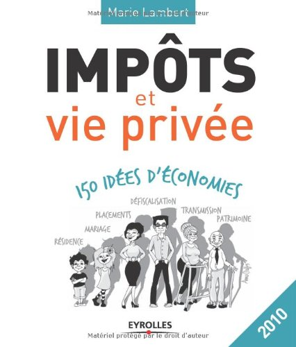 Impôts et vie privée : 150 idées d'économies