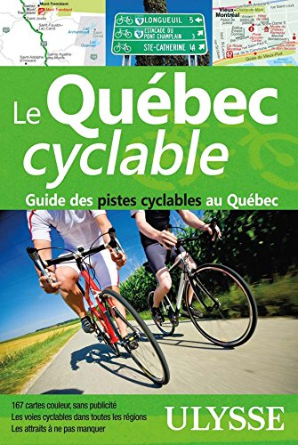 Le Qu�bec cyclable : Guide des pistes cyclables