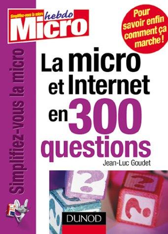 La micro et Internet en 300 questions