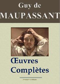 Guy de Maupassant - Oeuvres complètes