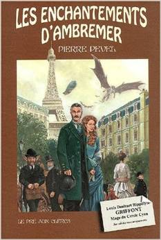 Pierre Pevel - Le Paris des merveilles - Tome 1 à 3