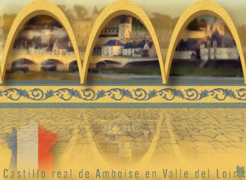 Castillo real de Amboise en Valle del Loira