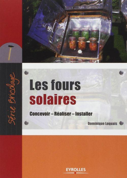 télécharger Les fours solaires : Concevoir, Réaliser, Installer