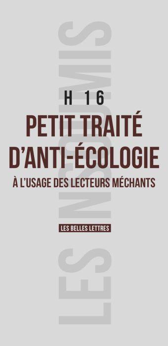 télécharger Petit traité d'anti-écologie : à l'usage des lecteurs méchants