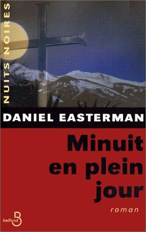 Minuit en plein jour - Daniel Easterman