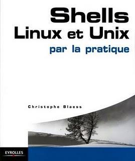 Shells Linux et Unix par la pratique (2 eme edition)