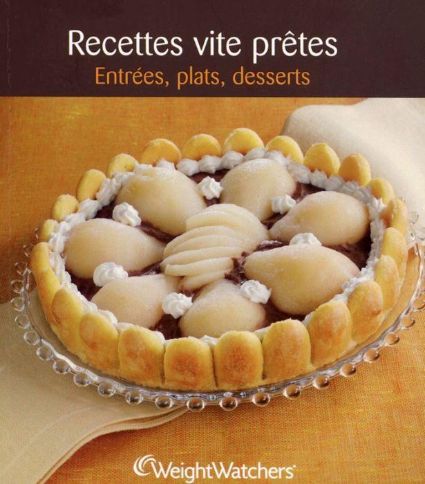 Recettes vite prêtes : Entrées plats desserts