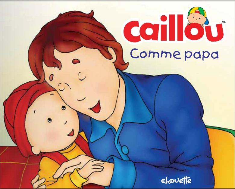 Caillou  Comme papa