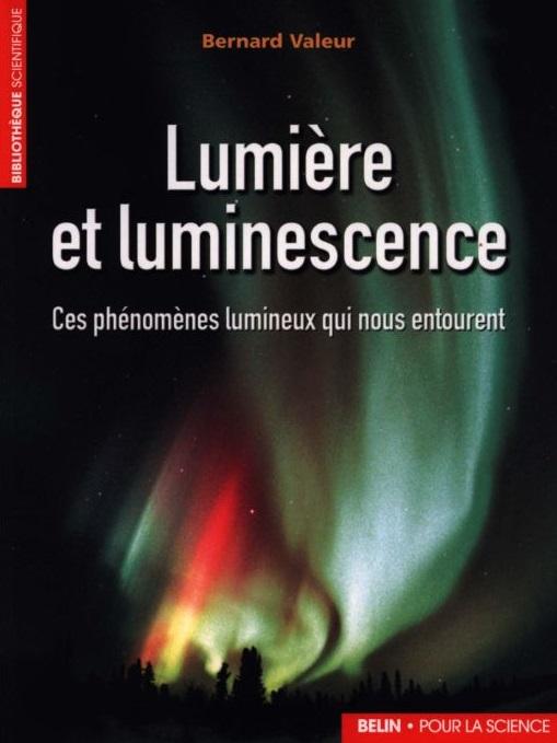 télécharger Lumière et luminescence : Ces phénomènes lumineux qui nous entourent