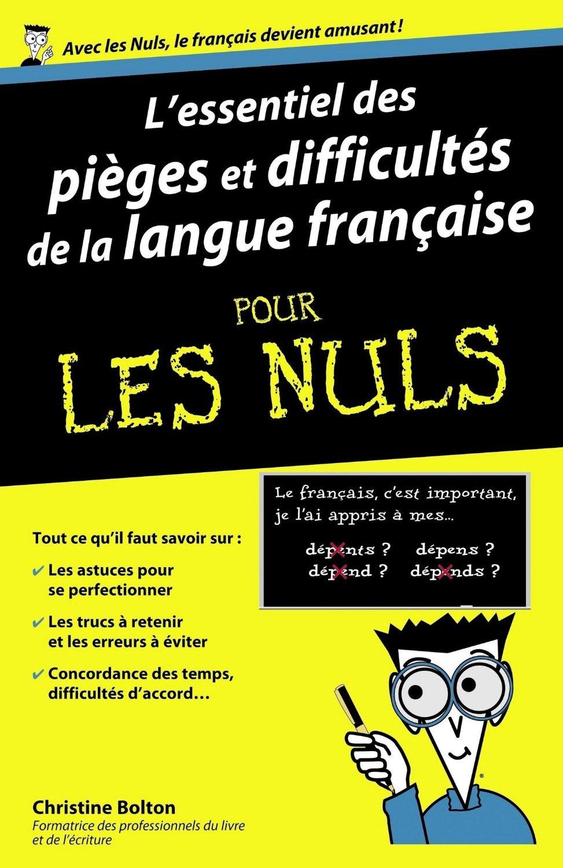 télécharger L'essentiel des pièges et difficultés de la langue française Pour les Nuls