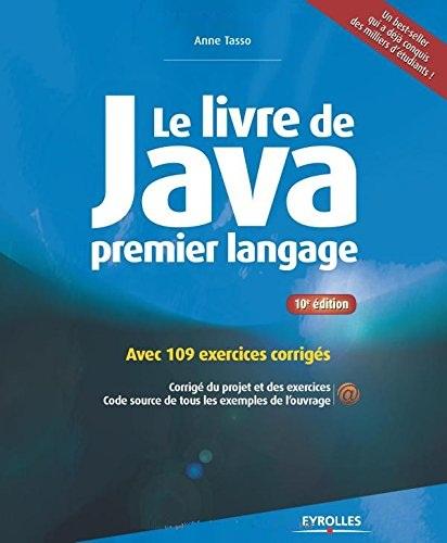 télécharger Le livre de Java premier langage : Avec 109 exercices corrigés