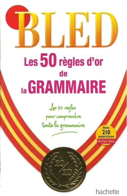 télécharger BLED - Les 50 règles d'or de la Grammaire