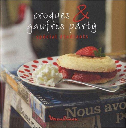 Croques & Gaufres Party : Spécial Etudiants