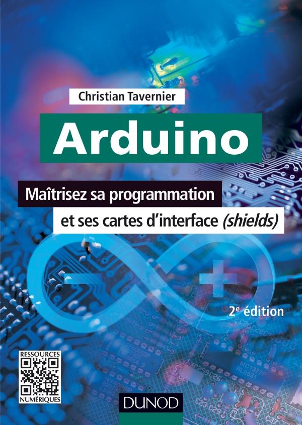 Arduino - Maîtrisez sa programmation et ses cartes d'interface