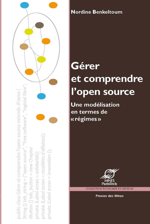 Gérer et comprendre l'open source : Une modélisation en termes de régimes