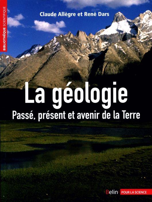 La géologie : Passé présent et avenir de la Terre