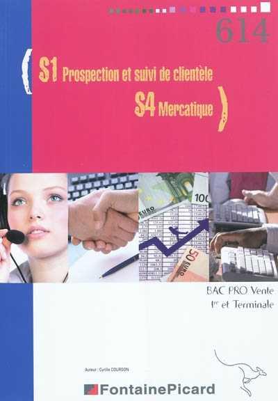S1 Prospection et suivi de clientèle S4 Mercatique 1e et Tle Bac Pro Vente