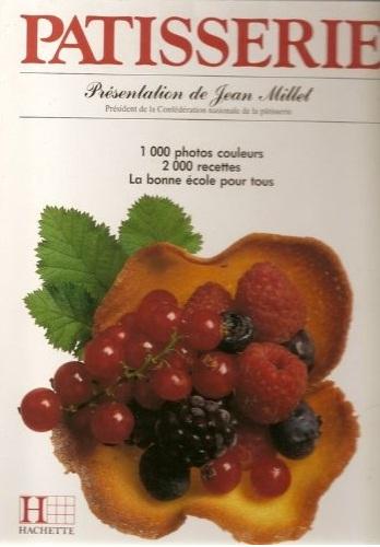 Patisserie : 1000 photos couleurs 2000 recettes, La bonne école pour tous