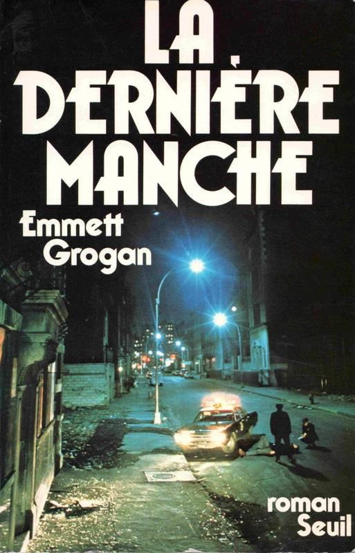 La Derniere Manche de Emmett Grogan