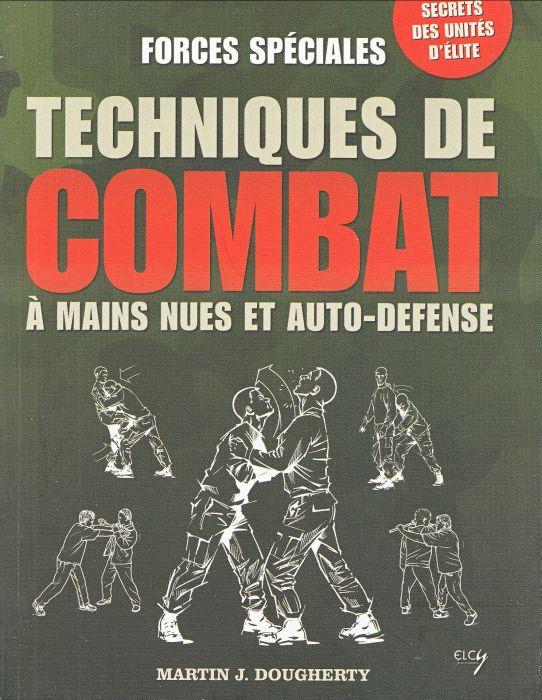 Forces spéciales : Techniques de combat à mains nues et auto-défense