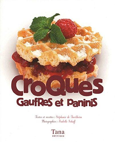 télécharger Croques, Gaufres et Paninis