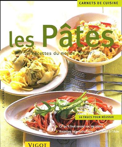 Les pâtes : Recettes du monde entier