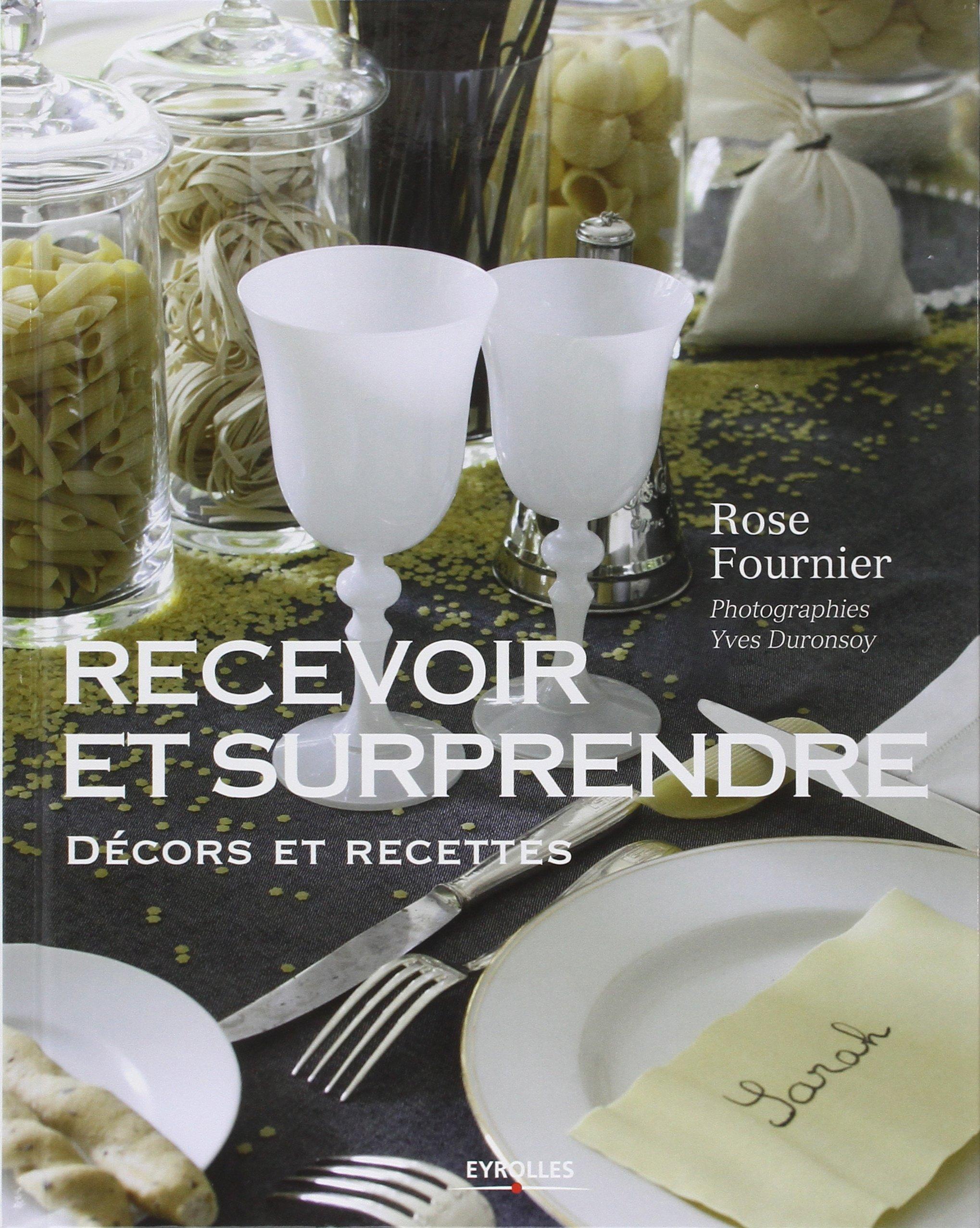 Recevoir et surprendre : Décors et recettes