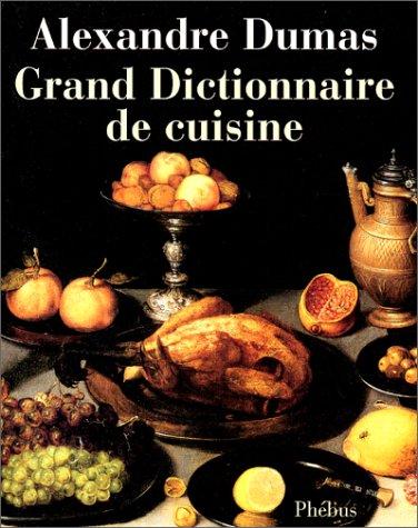 T l charger grand dictionnaire de cuisine alexandre dumas - Cuisine de reference pdf ...