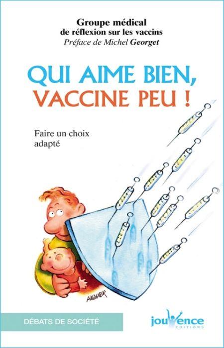 Qui aime bien- vaccine peu!