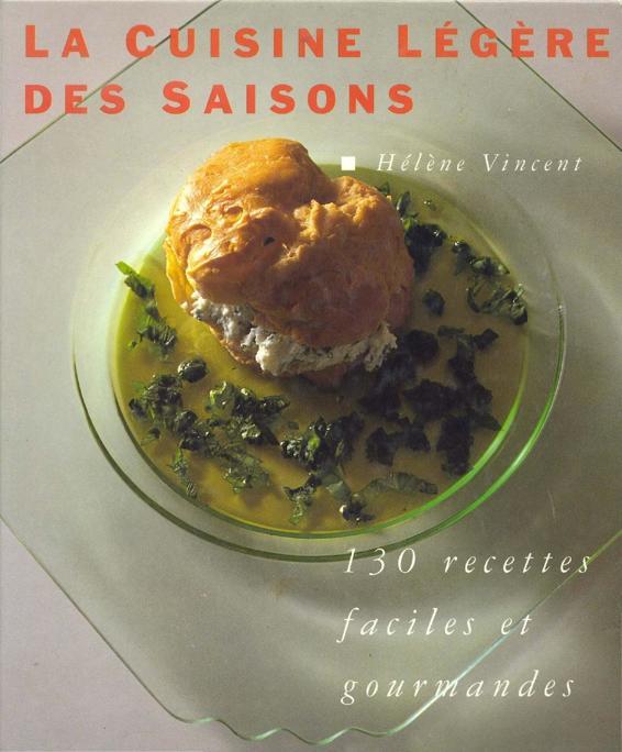 La cuisine légère des saisons : 130 recettes faciles et gourmande