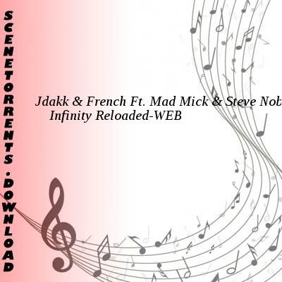 Jdakk & French Ft. Mad Mick & Steve Noble - Infinity Reloaded (Sean Finn Vs Bounce Inc. Festival Edit) -