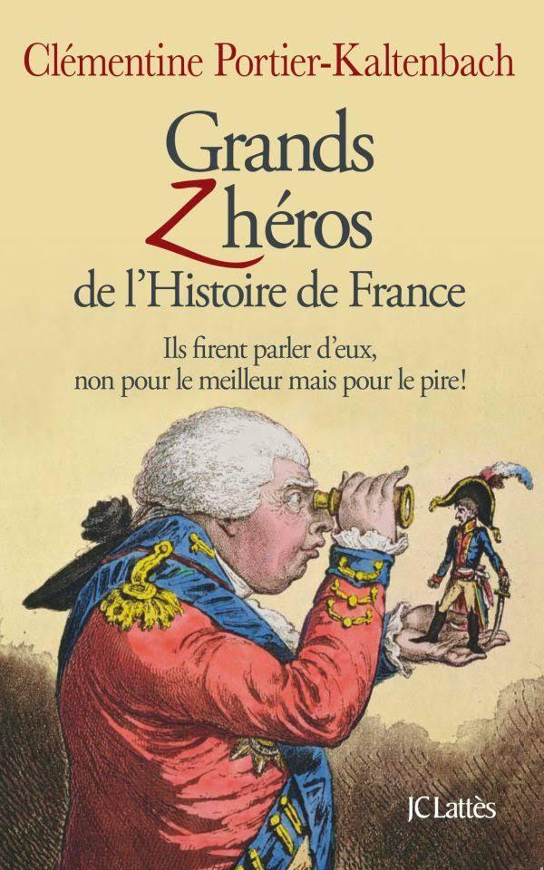 Grands Z héros de l Histoire de France