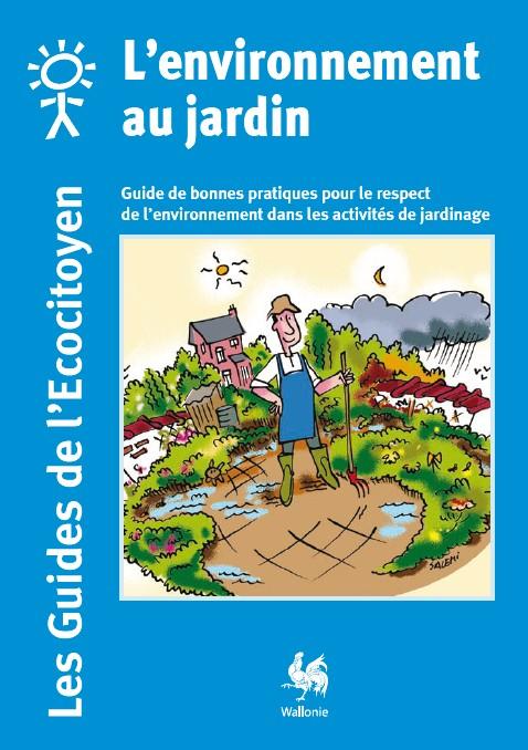 L'environnement au jardin : Guide de bonnes pratiques pour le respect de l'environnement dans les activités de jardinage sur Bookys