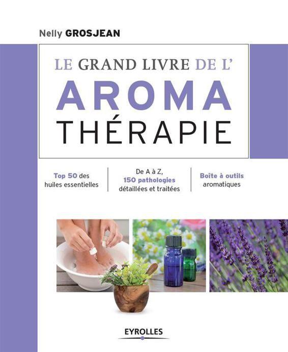 Le grand livre de l aromathérapie