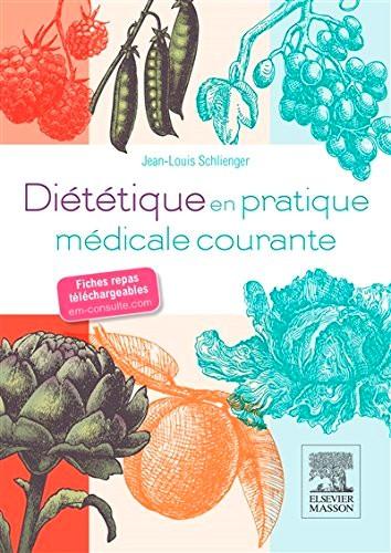 Diététique en pratique médicale courante: Avec fiches repas téléchargeables sur un minisite Internet