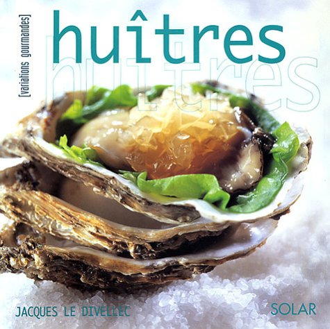 Huîtres : Variations gourmandes