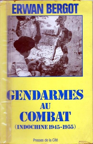 "le livre d'Erwan Bergot ""Gendarmes au combat) Indochine 1945-1955 151127061028887613"