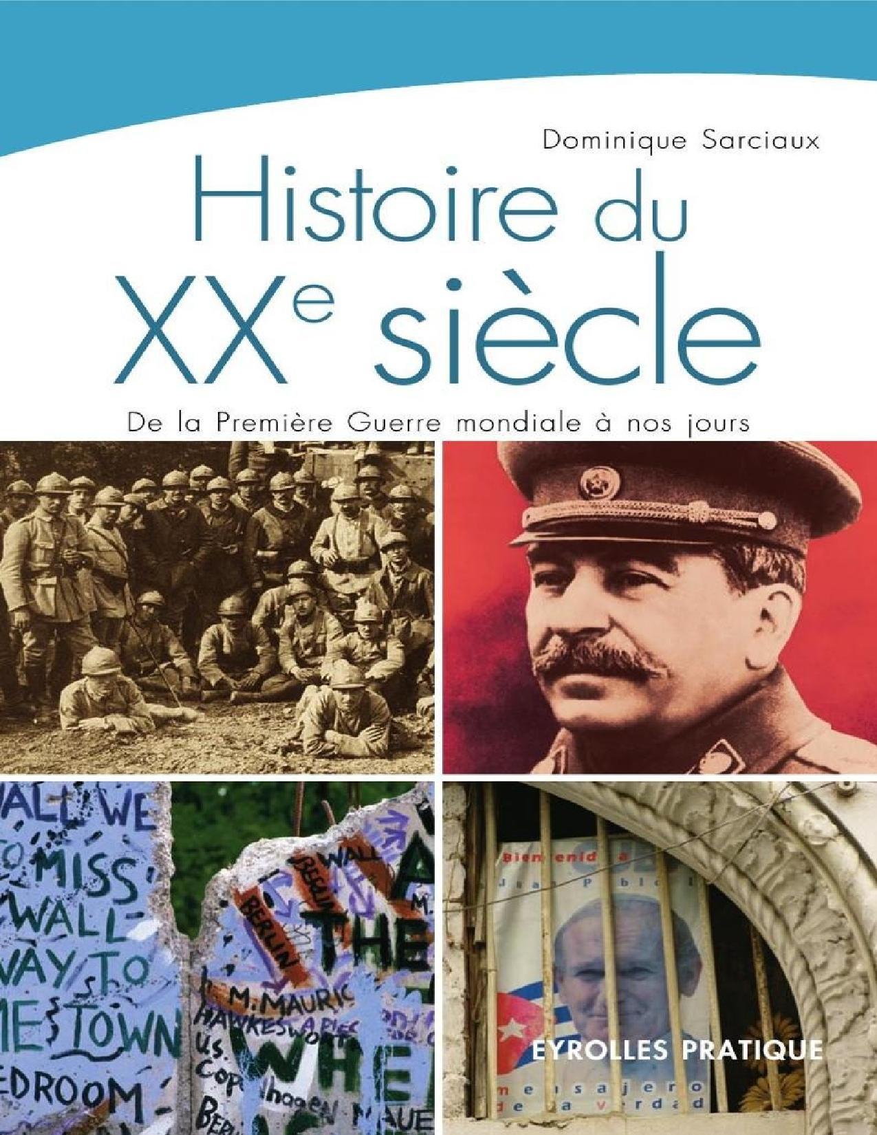 Histoire du XXe siècle : De la Première Guerre mondiale à nos jours - Dominique Sarciaux