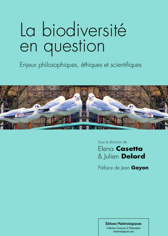 La biodiversité en question : Enjeux philosophiques- éthiques et scientifiques