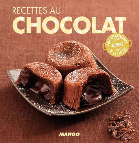 Recettes au chocolat : 90 recettes simples rapides et savoureuses