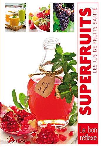 Superfruits : les jus de fruits santé