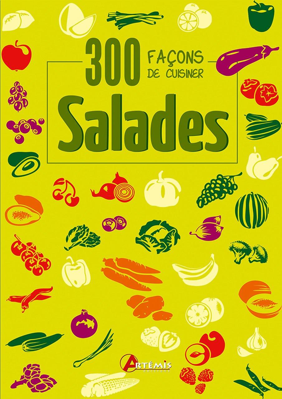 Salades : 300 façons de cuisiner