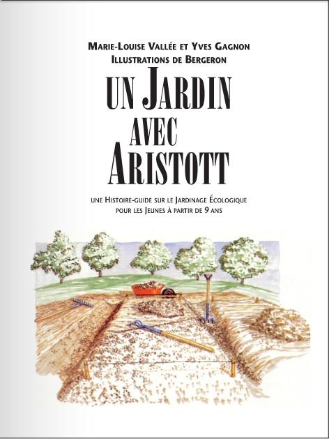 Un Jardin avec Aristott : une Histoire Guide Sur le Jardinage Ecologique pour les jeunes