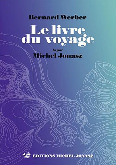 [EBOOKS AUDIO] Bernard Werber - Le livre du voyage [mp3.256]